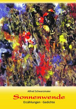 Sonnenwende von Schwarzmaier,  Alfred