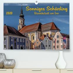 Sonniges Schärding, Barockstadt am Inn (Premium, hochwertiger DIN A2 Wandkalender 2020, Kunstdruck in Hochglanz) von Braun,  Werner