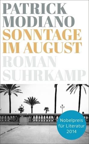 Sonntage im August von Modiano,  Patrick, Spingler,  Andrea