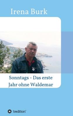 Sonntags – Das erste Jahr ohne Waldemar von Burk,  Irena