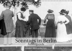 Sonntags in Berlin – Ausflugsziele (Wandkalender 2018 DIN A3 quer) von bild Axel Springer Syndication GmbH,  ullstein