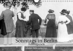 Sonntags in Berlin – Ausflugsziele (Wandkalender 2019 DIN A4 quer) von bild Axel Springer Syndication GmbH,  ullstein