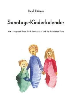 Sonntags-Kinderkalender von Hübner,  Heidi