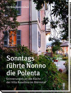 Sonntags rührte Nonno die Polenta von Dlouhy,  Markus, Waeckerlin Induni,  Giò