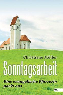 Sonntagsarbeit von Müller,  Christiane