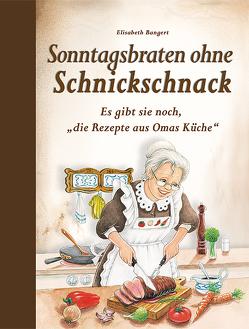 Sonntagsbraten ohne Schnickschnack von Bangert,  Elisabeth