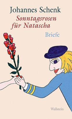 Sonntagsrosen für Natascha von Schenk,  Johannes