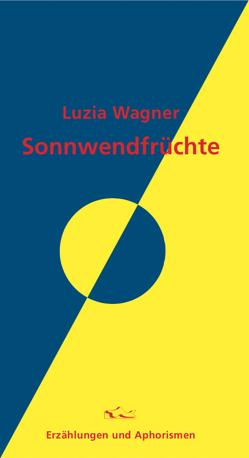 Sonnwendfrüchte von Wagner,  Luzia