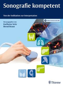 Sonografie kompetent von Braun,  Bernd, Seitz,  Karlheinz