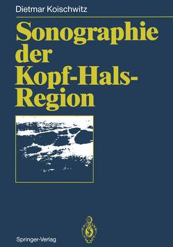 Sonographie der Kopf-Hals-Region von Koischwitz,  Dietmar