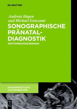 Sonographische Pränataldiagnostik von Entezami,  Michael, Hagen,  Andreas