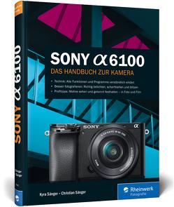 Sony a6100 von Sänger,  Christian, Sänger,  Kyra