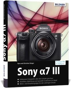 Sony A7 III / A7S III von Sänger,  Dr. Christian, Sänger,  Dr. Kyra