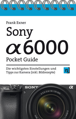 Sony Alpha 6000 Pocket Guide von Exner,  Frank