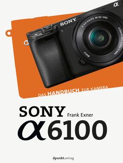 Sony Alpha 6100 von Exner,  Frank