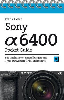 Sony Alpha 6400 Pocket Guide von Exner,  Frank
