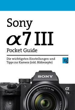 Sony Alpha 7 III Pocket Guide von Alkemper,  Christian