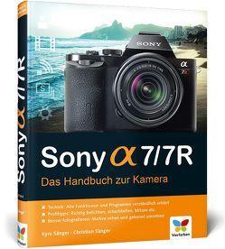 Sony alpha 7/7R von Sänger,  Christian, Sänger,  Kyra