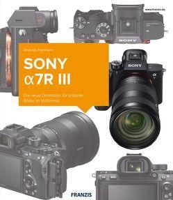 Sony alpha7RIII – Das Kamerabuch von Herrmann,  Andreas
