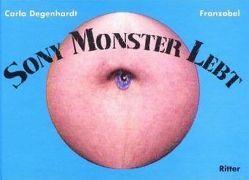 Sony Monster lebt von Degenhardt,  Carla, Franzobel