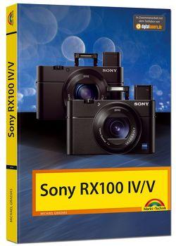 Sony RX 100 IV / V – Das Handbuch von Gradias,  Michael