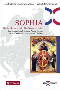 Sophia. The Wisdom of God – die Weisheit Gottes. von Emmenegger,  Gregor, Hainthaler,  Theresia, Lenkaityté Ostermann,  Manté, Mali,  Franz