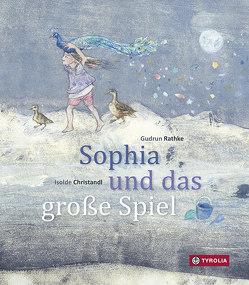 Sophia und das große Spiel von Christandl,  Isolde, Rathke,  Gudrun