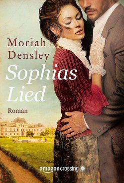 Sophias Lied von Densley,  Moriah, Gehrke,  Freya