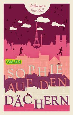 Sophie auf den Dächern von Ahrens,  Henning, Rundell,  Katherine