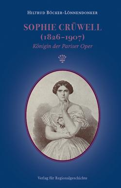 Sophie Crüwell (1826-1907) von Böcker-Lönnendonker,  Hiltrud