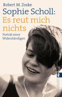 Sophie Scholl: Es reut mich nichts von Zoske,  Robert M