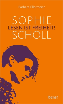 Sophie Scholl – Lesen ist Freiheit von Ellermeier,  Barbara