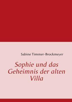 Sophie und das Geheimnis der alten Villa von Timmer-Brockmeyer,  Sabine