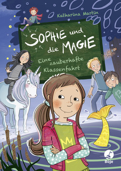 Sophie und die Magie – Eine zauberhafte Klassenfahrt von Glökler,  Angela, Martin,  Katharina