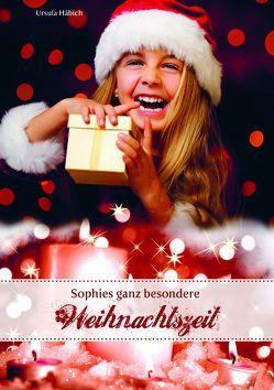 Sophies ganz besondere Weihnachtszeit von Häbich,  Ursula