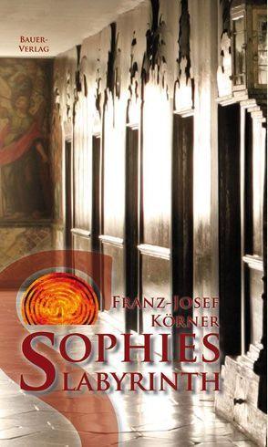 Sophies Labyrinth von Körner,  Franz J