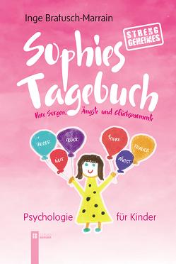 Sophies (streng) geheimes Tagebuch von Bratusch-Marrain,  Inge