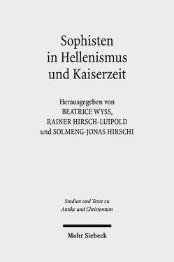 Sophisten in Hellenismus und Kaiserzeit von Hirsch-Luipold,  Rainer, Hirschi,  Solmeng-Jonas, Wyss,  Beatrice
