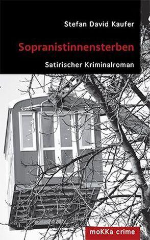 Sopranistinnensterben von Kaufer,  Stefan David