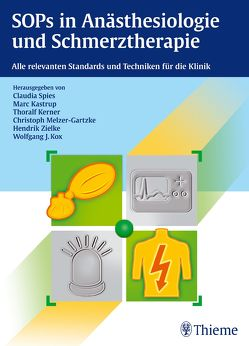 SOPs in Anästhesiologie und Schmerztherapie von Kastrup,  Marc, Kerner,  Thoralf, Kox,  Wolfgang J., Spies,  Claudia, Zielke,  Hendrik