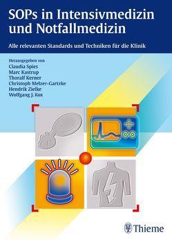 SOPs in Intensivmedizin und Notfallmedizin von Kastrup,  Marc, Kerner,  Thoralf, Melzer-Gartzke,  Christoph, Spies,  Claudia, Zielke,  Hendrik