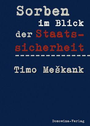 Sorben im Blick der Staatssicherheit von Meškank,  Timo