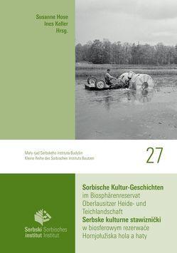 Sorbische Kultur-Geschichten im Biosphärenreservat Oberlausitzer Heide- und Teichlandschaft von Hose,  Susanne, Keller,  Ines