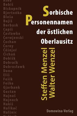 Sorbische Personennamen der östlichen Oberlausitz von Menzel,  Steffen, Wenzel,  Walter