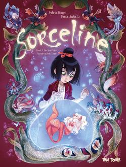 Sorceline – Band 2: Die Insel der fantastischen Tiere von Antista,  Paola, Douyé,  Sylvia, Rohleder,  Jano