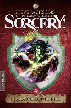 Sorcery! Die Krone der Könige von Jackson,  Steve, Phillips,  Jam