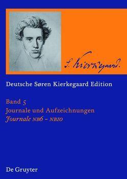 Søren Kierkegaard: Deutsche Søren Kierkegaard Edition (DSKE) / Journale NB6-NB10 von Kleinert,  Markus, Schreiber,  Gerhard