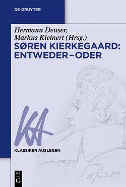 Søren Kierkegaard: Entweder – Oder von Deuser,  Hermann, Kleinert,  Markus