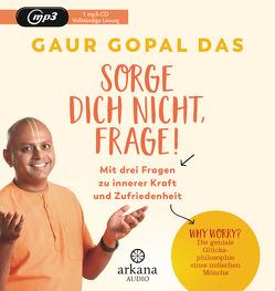 Sorge dich nicht, frage! von Gopal Das,  Gaur, Seele-Nyima,  Claudia