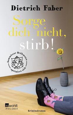 Sorge dich nicht, stirb von Faber,  Dietrich